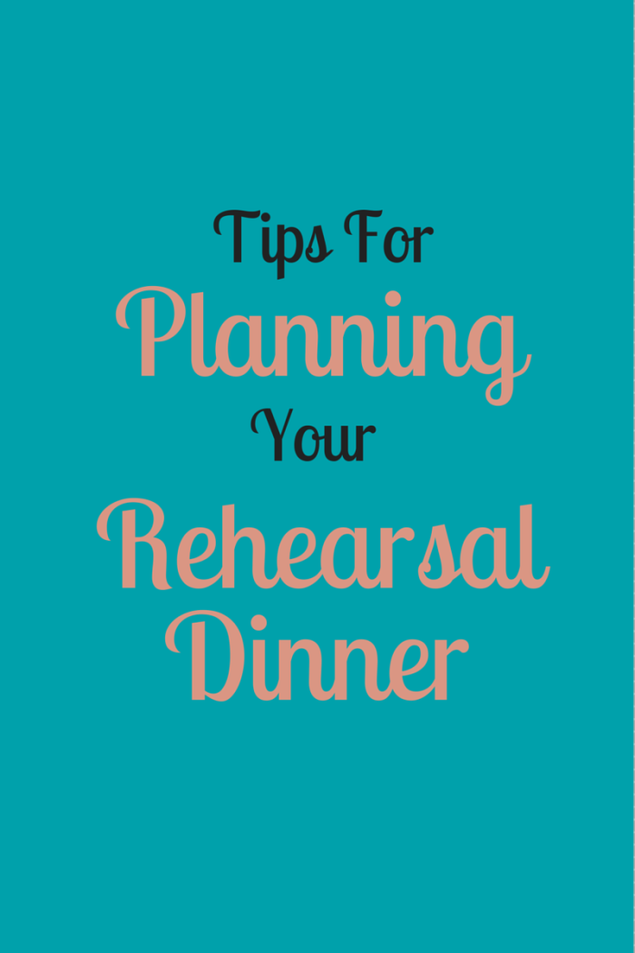 Tips for Planning Your Rehearsal Dinner