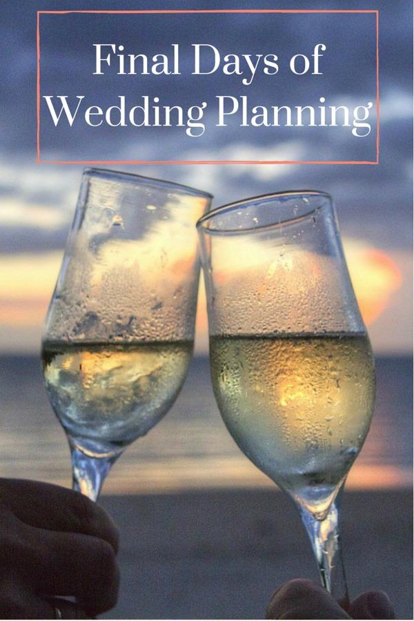 Final Days of Wedding Planning